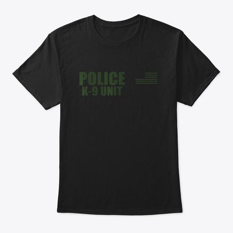 Police K 9 Unit On Duty Uniform T Shirt Black T-Shirt Front