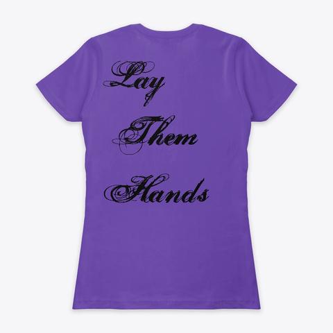 Lay Them Hands Purple Rush T-Shirt Back