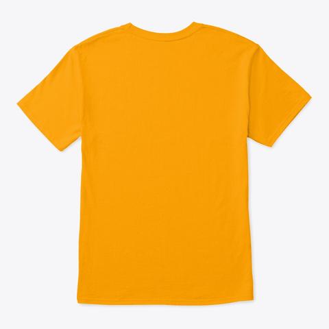 Cinnamon Rolls Not Gender Roles Tees Me Gold T-Shirt Back