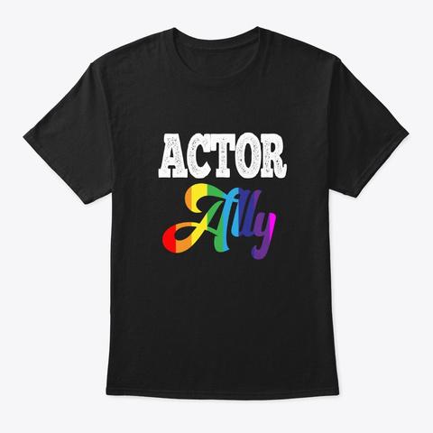 [Theatre] Actor   Lgbtq+ Ally Black T-Shirt Front