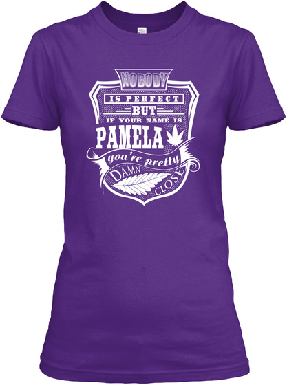 Nobody Is Perfect But If Your Name Is Pamela You're Pretty Damn Close Purple T-Shirt Front