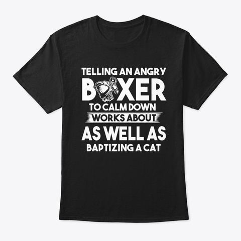 Telling An Angry Boxer To Calm Down Black T-Shirt Front