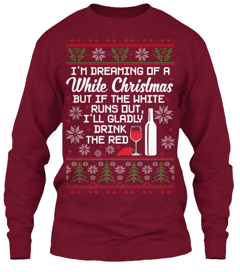 Wine lover 39 s drink the red im dreaming of a white for Red wine out of white shirt