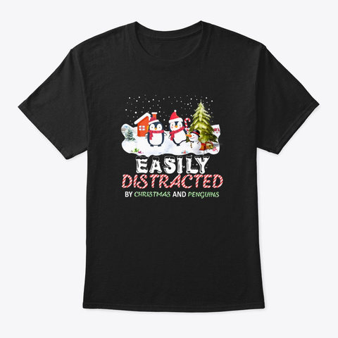 Easily Distracted By Christmas Penguins Black T-Shirt Front