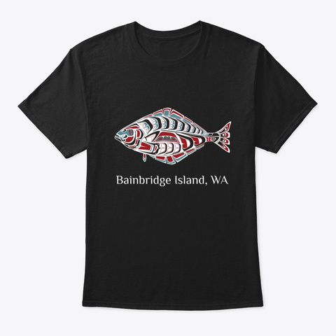 Bainbridge Island, Wa Halibut Pnw Black T-Shirt Front