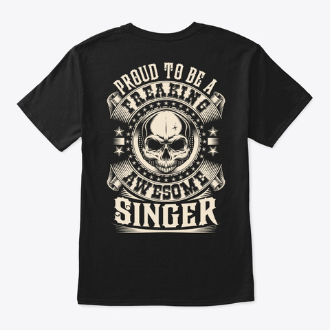 Proud Awesome Singer Shirt Black T-Shirt Back