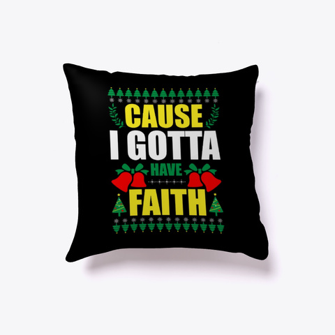 Merry Christmas Cause I Gotta Have Faith Black T-Shirt Front