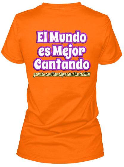 El Mundo Es Mejor Cantando Youtube. Com /Comoaprenderacantarbien Orange T-Shirt Back