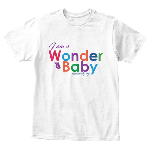 I Am A Wonder Baby Wonderbaby.Org White T-Shirt Front