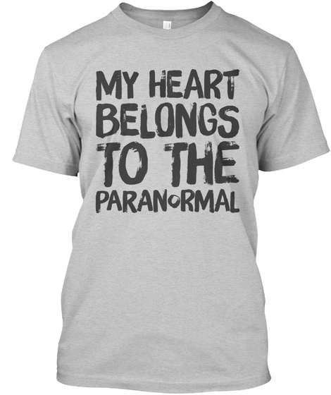My Heart Belongs To The Paranormal  Light Steel T-Shirt Front