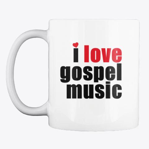 Nbg I Love Gospel Music Mug   White White Mug Front