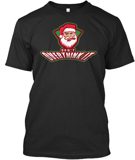 Don't Overthink It, Merry Christmas  Black T-Shirt Front