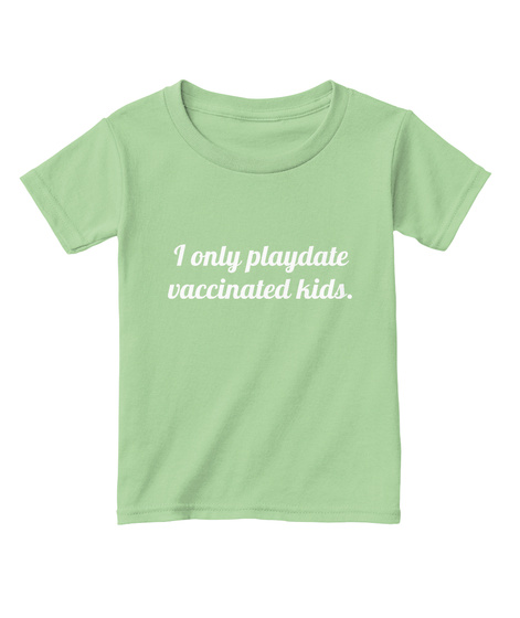 I Only Playdate Vaccinated Kids Mint Green T-Shirt Front