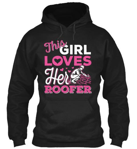 This Girl Loves Her Roofer Black T-Shirt Front