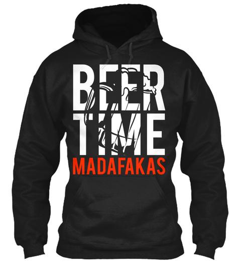 Beer Time Madafakas Black T-Shirt Front