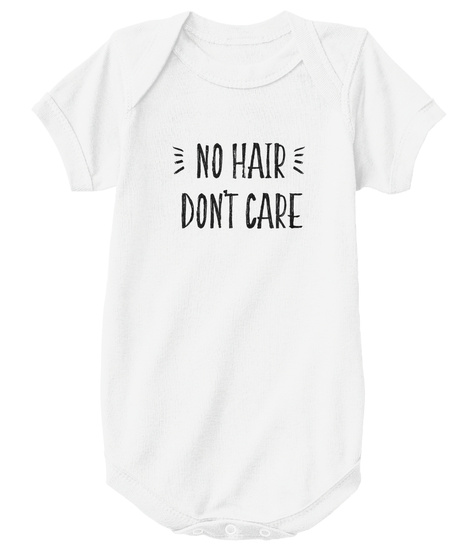 No Hair Don't Care Onesie White T-Shirt Front