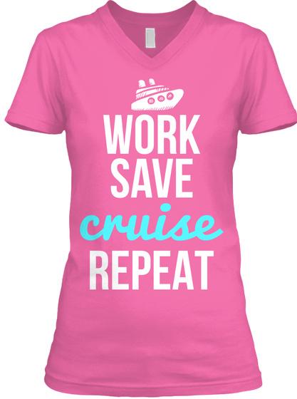 Work Save Cruise Repeat Azalea T-Shirt Front