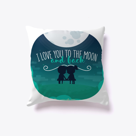 Love Pillow   I Love You To The Moon White T-Shirt Front