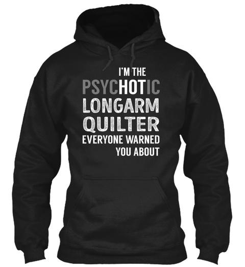 Longarm Quilter   Psyc Ho Tic Black T-Shirt Front