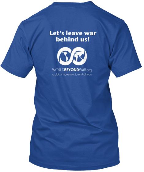 Let's Leave War Behind Us Deep Royal T-Shirt Back