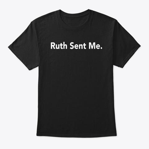ruth sent me t shirt