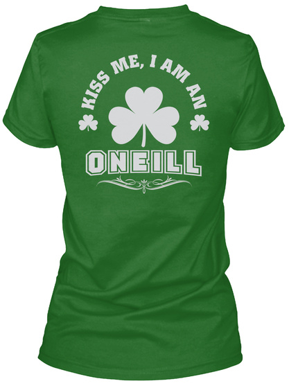 Kiss Me I Am Oneill Thing T Shirts Irish Green T-Shirt Back