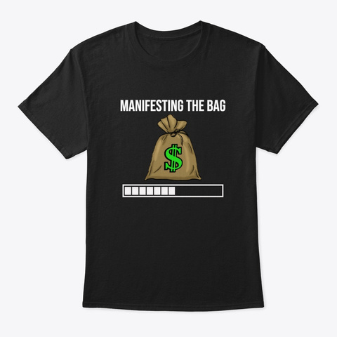 Manifesting The Bag  Think Positive Black T-Shirt Front