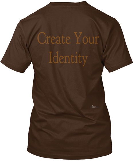 Create Your Identity Dark Chocolate T-Shirt Back