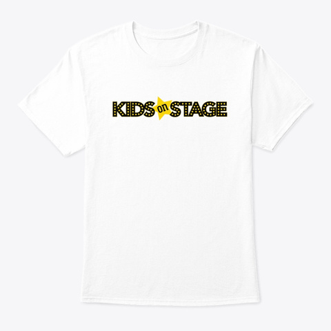 Kids On Stage Gear White T-Shirt Front