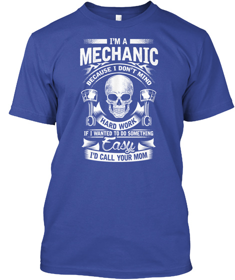 Mechanic Shirts Im I Dont Mind