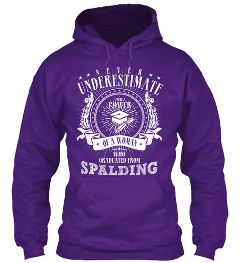 Never Underestimate The Power Of A Woman Who Graduated From Spalding Purple T-Shirt Front