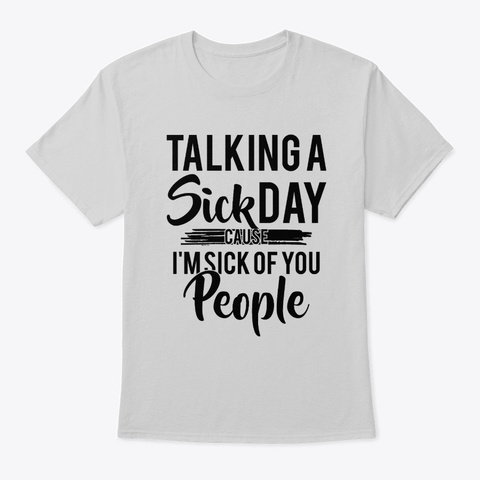Sick Of People Light Steel T-Shirt Front