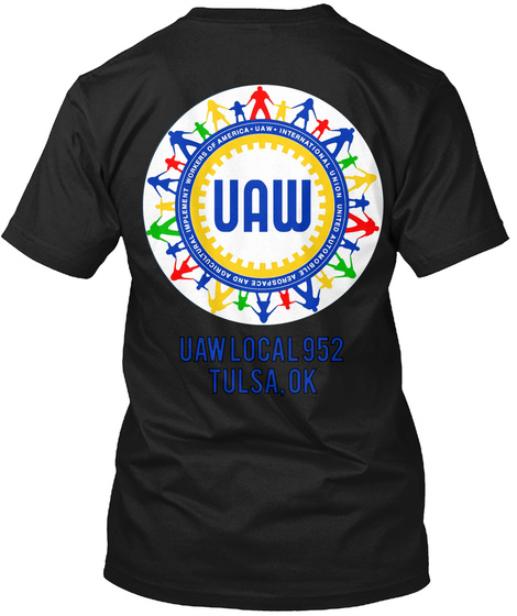 Uaw Uaw Local 952 Tulsa, Ok Black T-Shirt Back