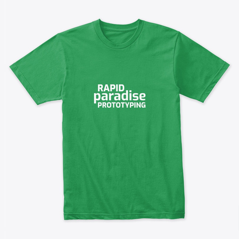 Rapid Paradise Prototyping Kelly Green T-Shirt Front