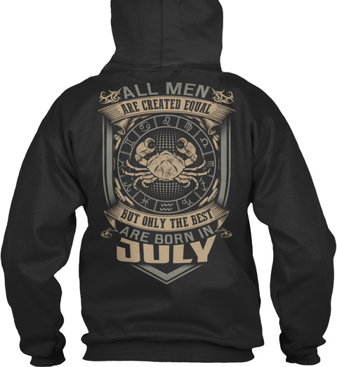 The Best Are Born In July Jet Black T-Shirt Back