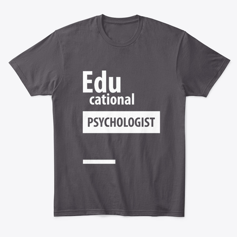 Educational Psychologist   Education Job Heathered Charcoal  T-Shirt Front