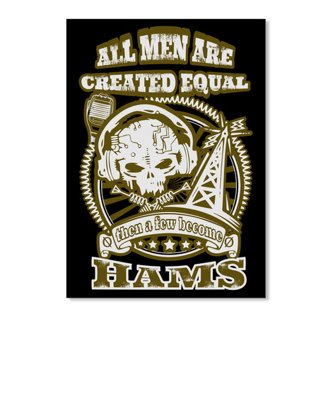 All Men Are Created Equal Then A Few Become Hams Black Sticker Front