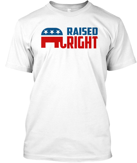 Raised Right  White T-Shirt Front