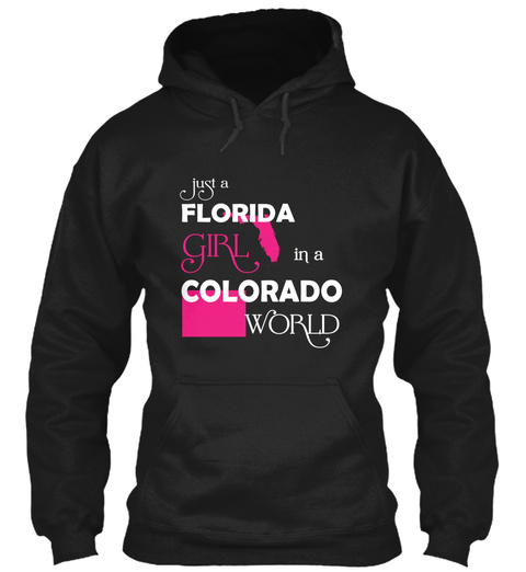 Just A Florida Girl In A Colorado World Black T-Shirt Front