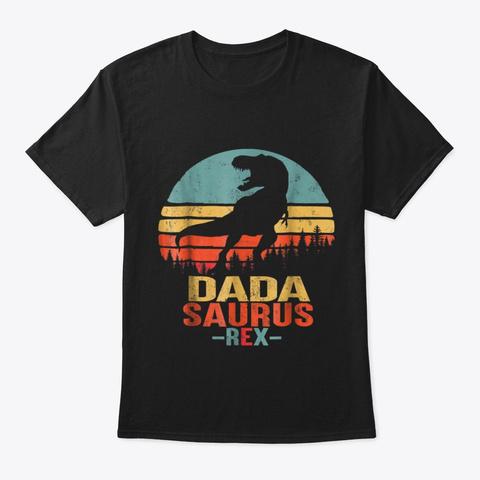 Dadasaurus T Shirt T Rex Dadasaurus Black T-Shirt Front