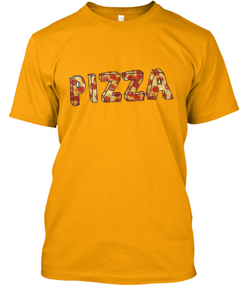 Pizza Gold T-Shirt Front