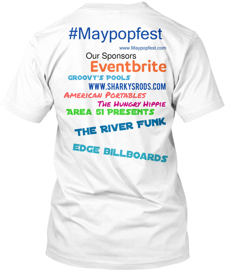 Our Sponsors Groovy's Pools Www.Sharkysrods.Com American Portables The Hungry Hippie Area 51 Presents The River Funk... White T-Shirt Back