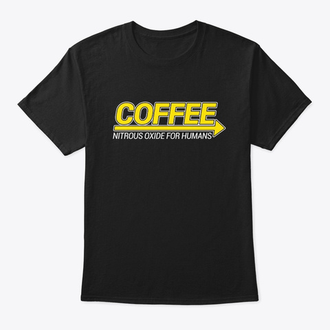 Funny Coffee: Nitrous Oxide For Humans Black T-Shirt Front