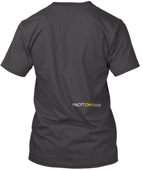 Ynottony.Com Heathered Charcoal  T-Shirt Back