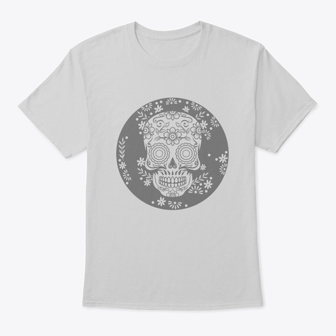 Sugar Skull Calavera Design Gift For Light Steel T-Shirt Front