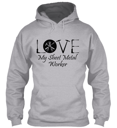 Love My Sheet Metal Worker Sport Grey T-Shirt Front