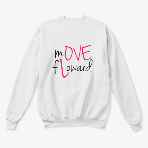 Move Floward White  T-Shirt Front