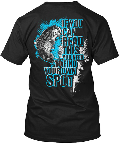 If You Can Read This You Need To Find Your Own Spot  Black T-Shirt Back