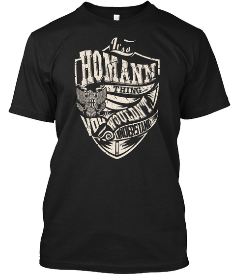 It's A Homann Thing Black T-Shirt Front