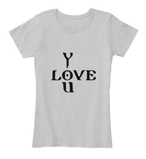 Y Love U Light Heather Grey T-Shirt Front